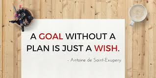 Image result for a goal without a plan is just a wish